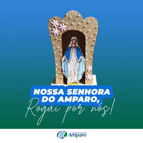 Nossa Senhora do Amparo, rogai por nós!